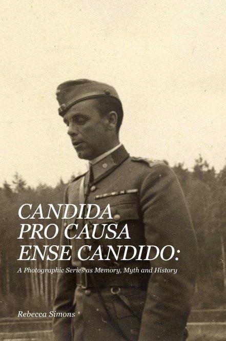 View CANDIDA PRO CAUSA ENSE CANDIDO by Rebecca Simons