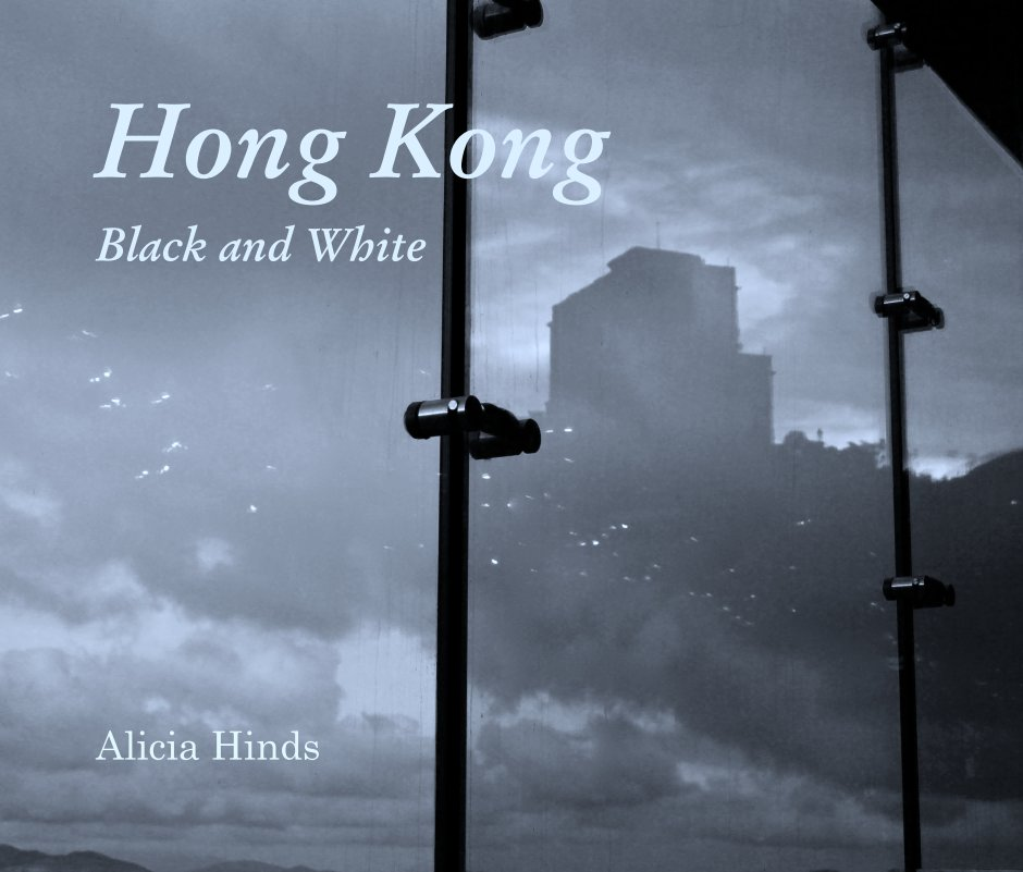 View Hong Kong    Black and White by Alicia Hinds