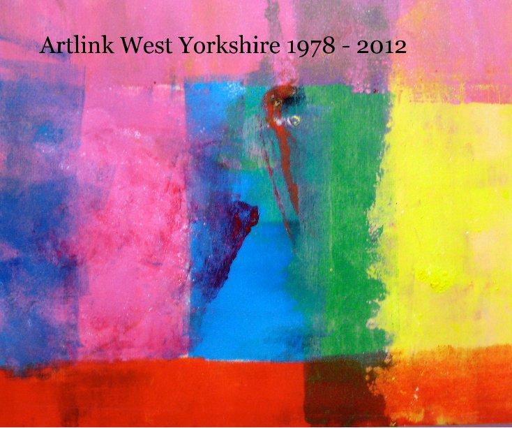 View Artlink West Yorkshire 1978 - 2012 by newyork09