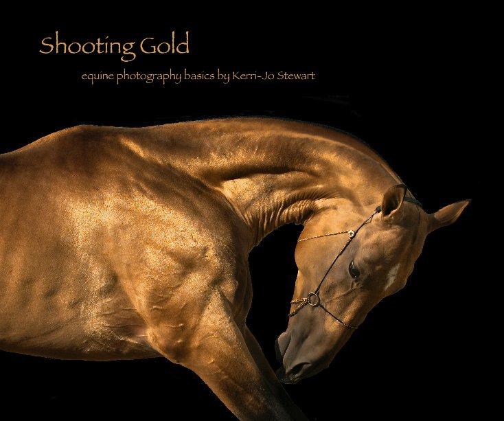 View Shooting Gold by Kerri-Jo Stewart