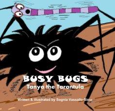 BUSY BUGS Tanya the Tarantula - Children photo book