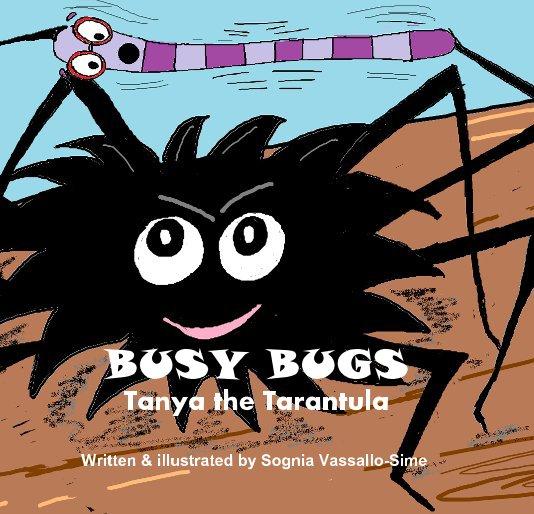 View BUSY BUGS Tanya the Tarantula by Sognia Vassallo-Sime