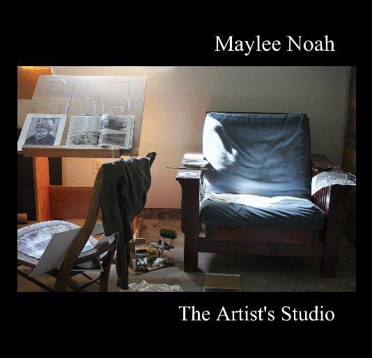 View The Artist's Studio by Maylee Noah