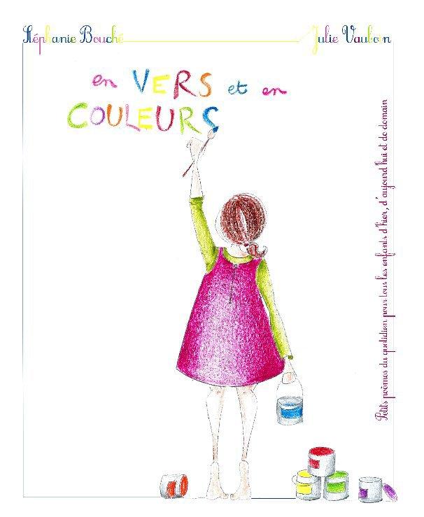 View En Vers et En Couleurs by Stéphanie Bouché et Julie Vauboin