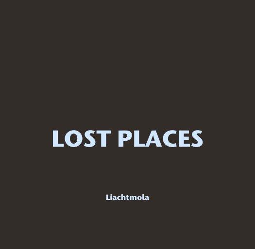 LOST PLACES nach Liachtmola anzeigen