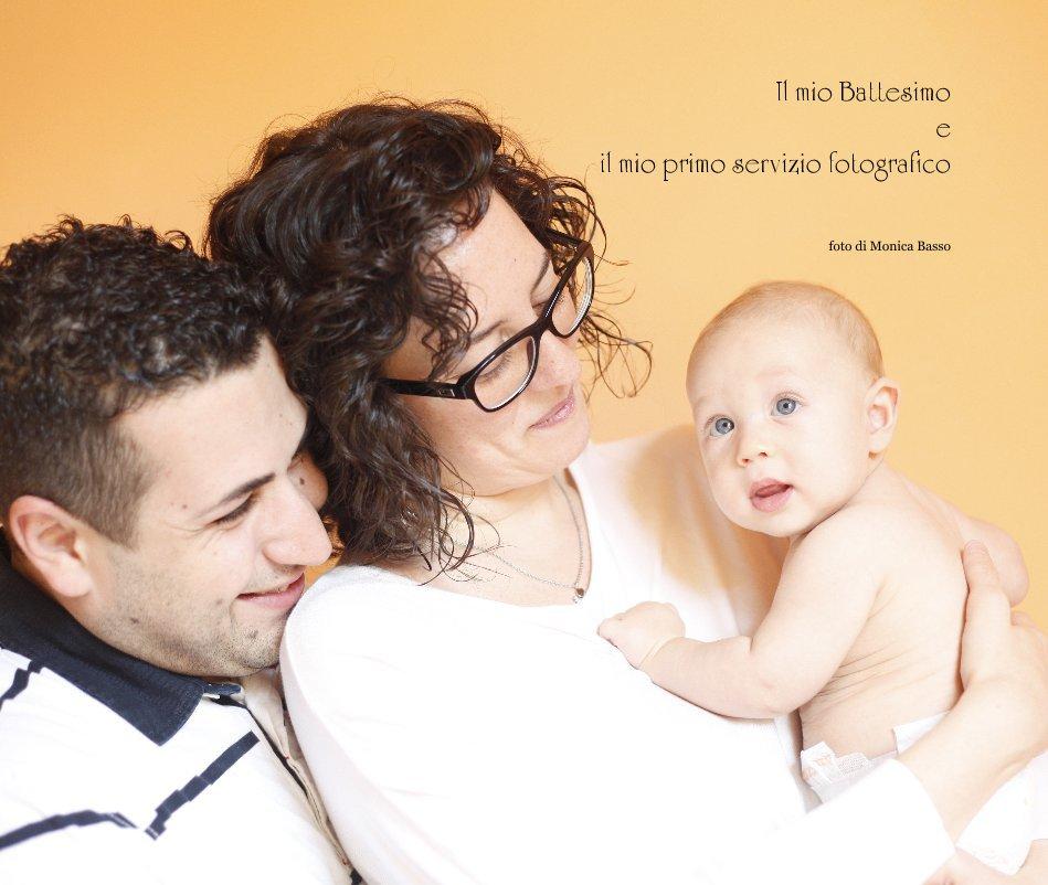 View Il mio Battesimo e il mio primo servizio fotografico by foto di Monica Basso