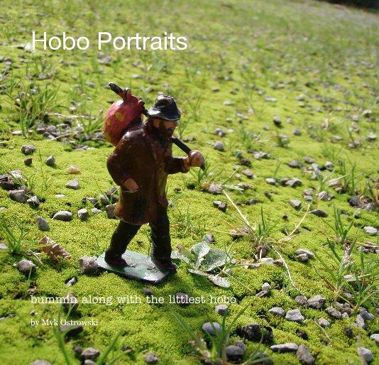 View Hobo Portraits by Myk Ostrowski