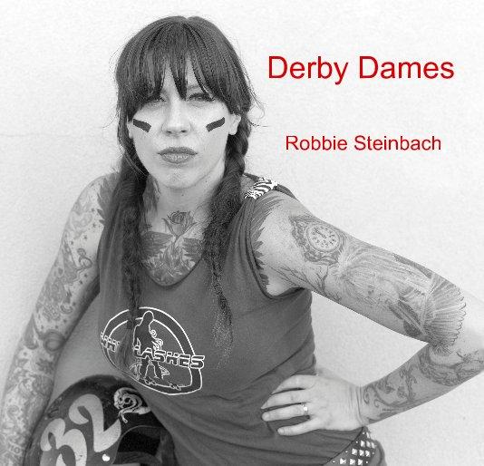 View Derby Dames by Robbie Steinbach