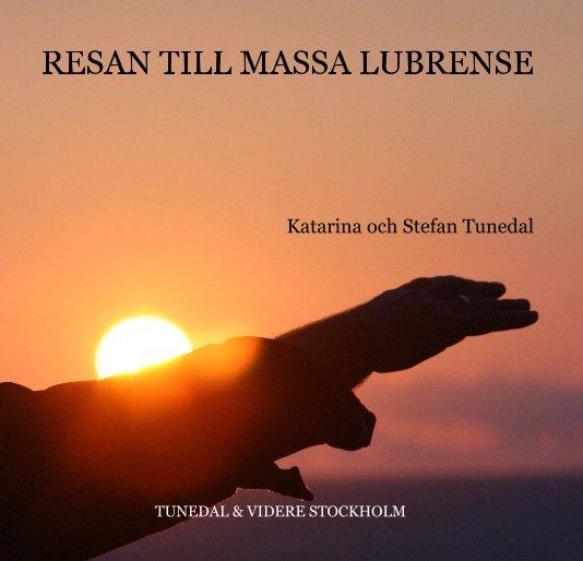 View RESAN TILL MASSA LUBRENSE Katarina och Stefan Tunedal TUNEDAL & VIDERE STOCKHOLM by Katarina & Stefan Tunedal