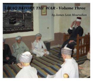 IRAQ BEFORE THE WAR - Volume Three - Arts & Photography Books photo book