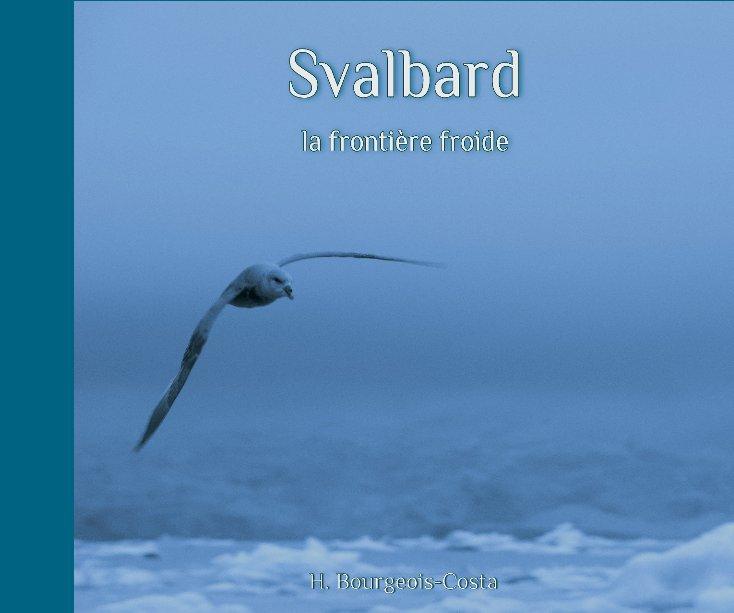 Svalbard, la frontière froide nach H. Bourgeois-Costa anzeigen