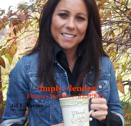 View Simply Slender by Jill L. Turvey CPT, CGFI