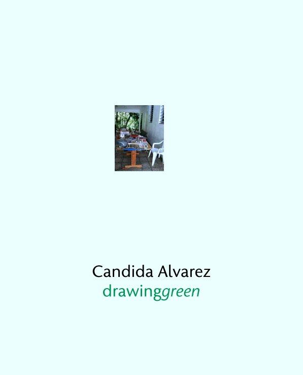 View Candida Alvarez drawinggreen by aharri5