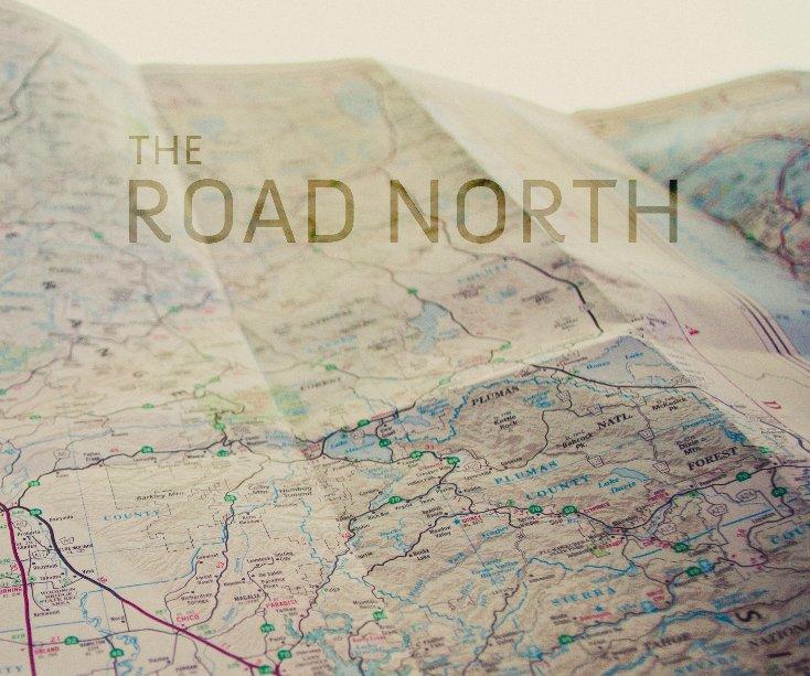 View The Road North by David & Brooke Condolora