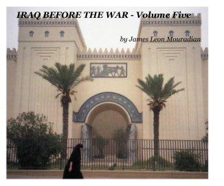IRAQ BEFORE THE WAR - Volume Five - Arts & Photography Books photo book