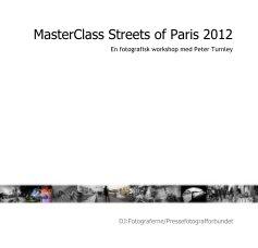 MasterClass Streets of Paris 2012 - Fine Art Photography photo book