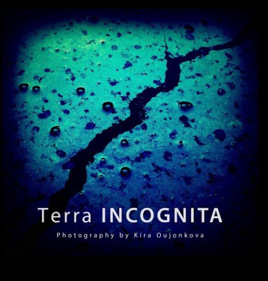 View Terra INCOGNITA by Kira Oujonkova