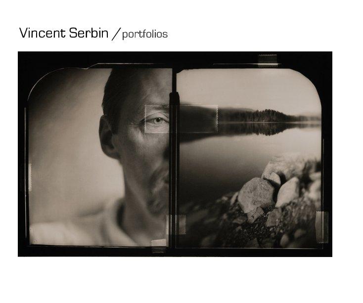 Ver Vincent Serbin /portfolios por Vincent Serbin