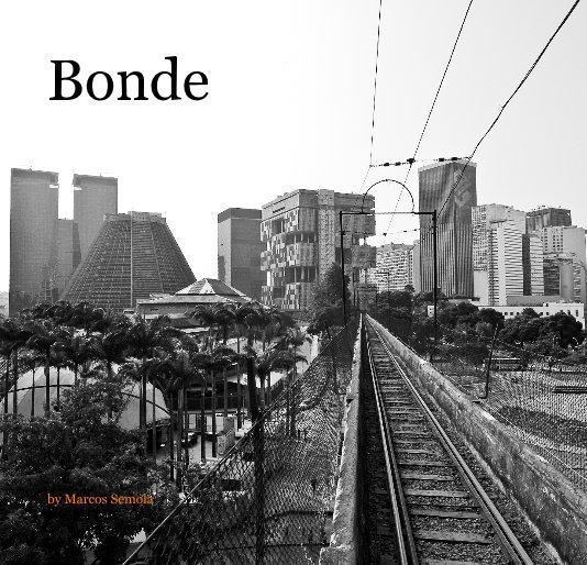View Bonde by Marcos Semola