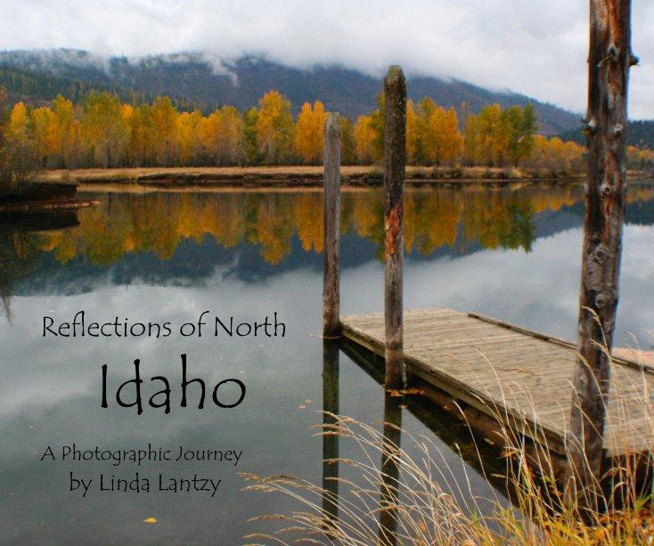 View Reflections of North Idaho by Linda Lantzy