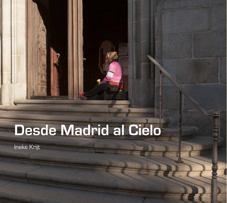 View Desde Madrid al Cielo by Ineke Krijt