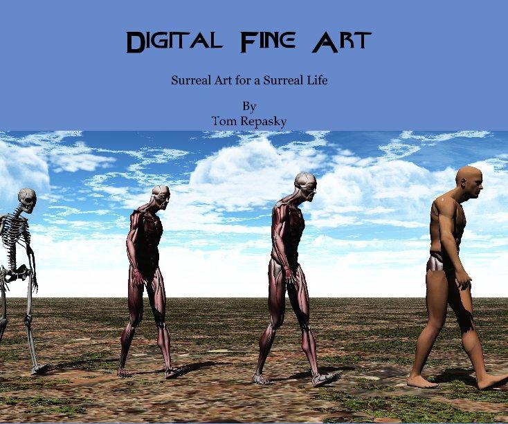 View Digital Fine Art by Tom Repasky