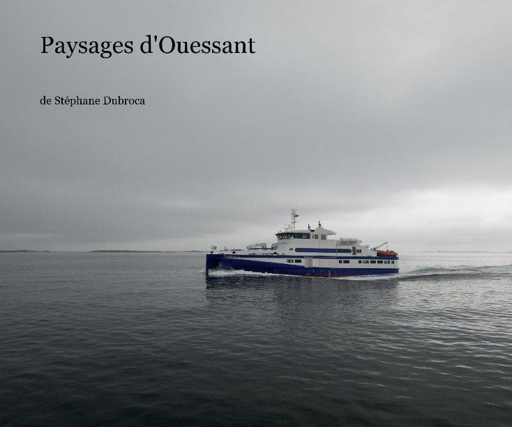 View Paysages d'Ouessant by de Stéphane Dubroca