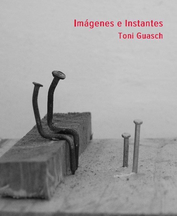 Ver Imágenes e Instantes Toni Guasch por ® Toni Guasch 2012