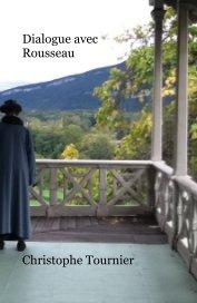 Dialogue avec Rousseau - Littérature Poche et Grand poche