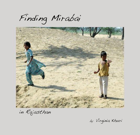 View Finding Mirabai by Virginia Khuri