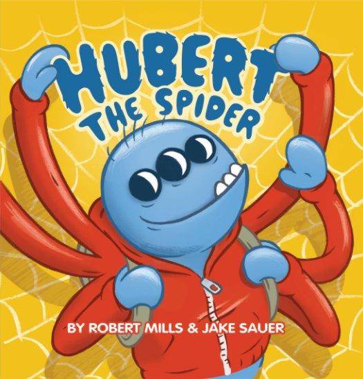 View Hubert the Spider by Robert Mills