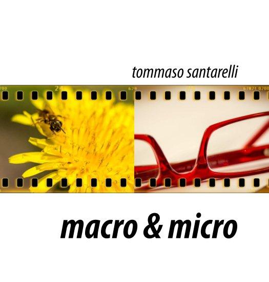 Visualizza macro & micro di Tommaso Santarelli