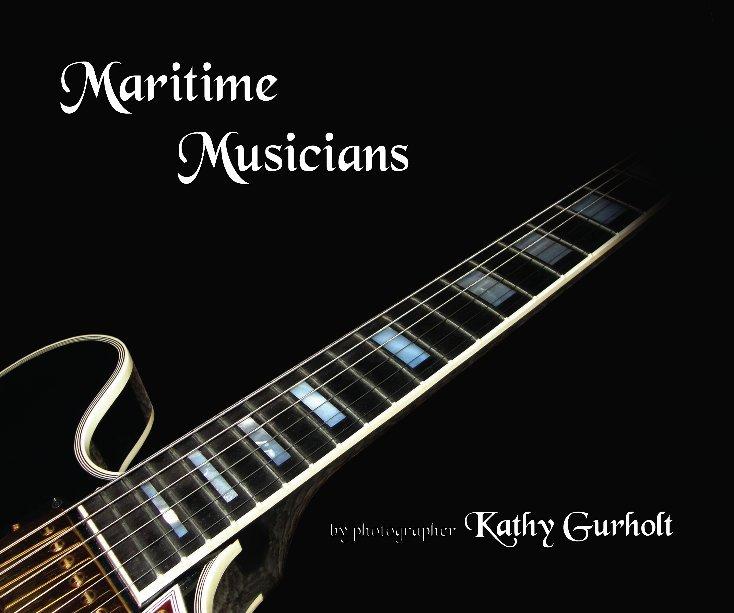View Maritime Musicians by Kathy Gurholt