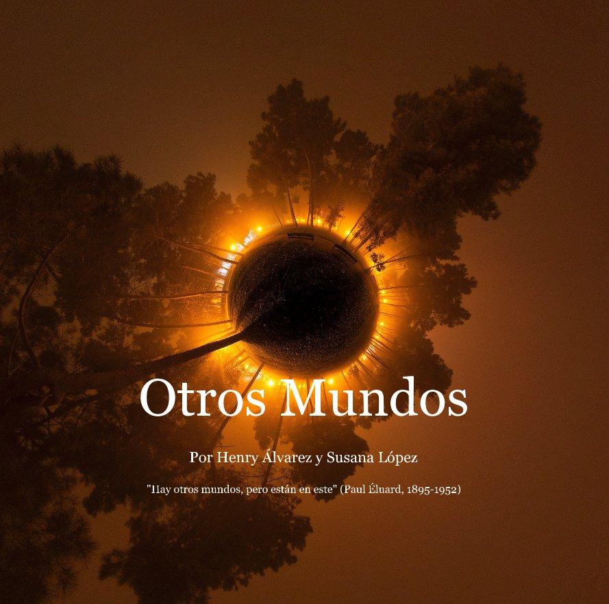 Ver Otros Mundos por Por Henry Álvarez y Susana López