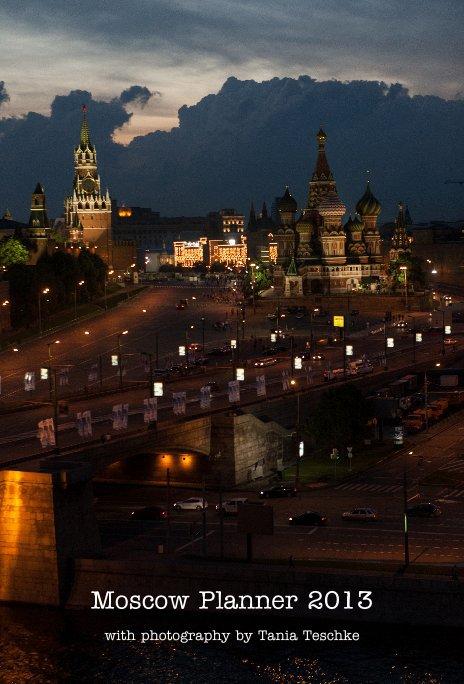 Ver Moscow Planner 2013 por Tania Teschke