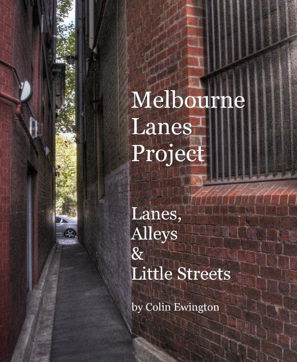 View Melbourne Lanes Project by Colin Ewington