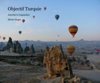 Objectif Turquie - Voyages livre photo