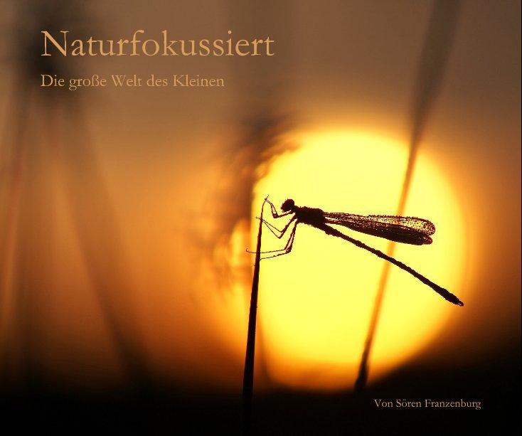 Naturfokussiert nach Von Sören Franzenburg anzeigen