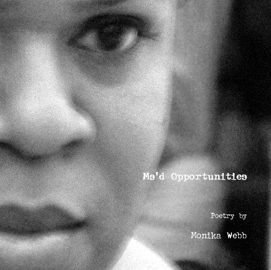 View Ms'd Opportunities by Monika Webb