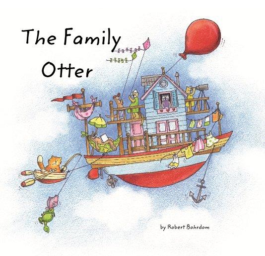 Ver The Family Otter por Robert Bohrdom