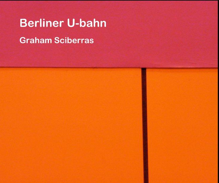 View Berliner U-bahn by Graham Sciberras