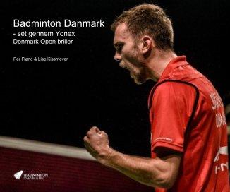 Badminton Danmark - set gennem Yonex Denmark Open briller - photo book