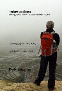 setiawanphoto volume 3 (April - June 2012) - Travel pocket and trade book
