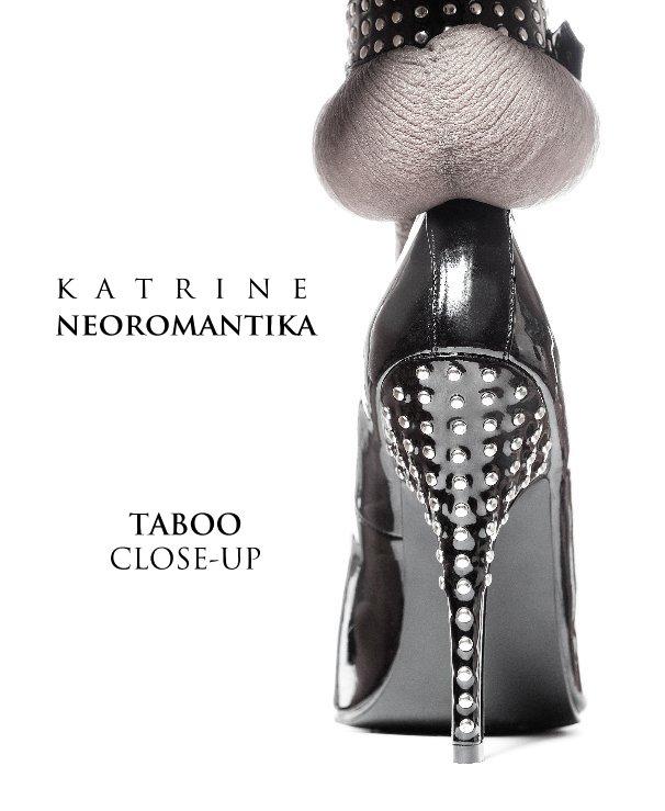 View TABOO CLOSE-UP by Katrine Neoromantika