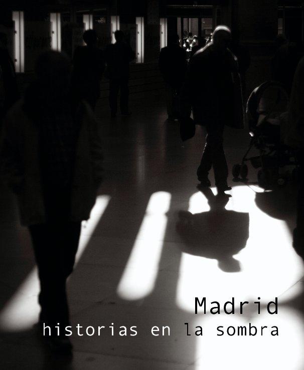 View Madrid, historias en la sombra by Javier Ucles  &  Jorge Cabrera