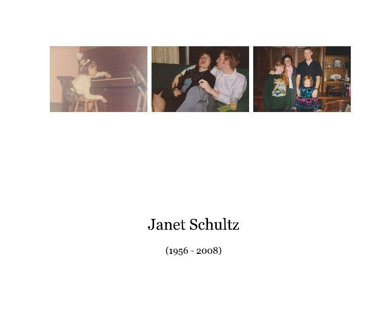 View Janet Schultz by Connie Schultz