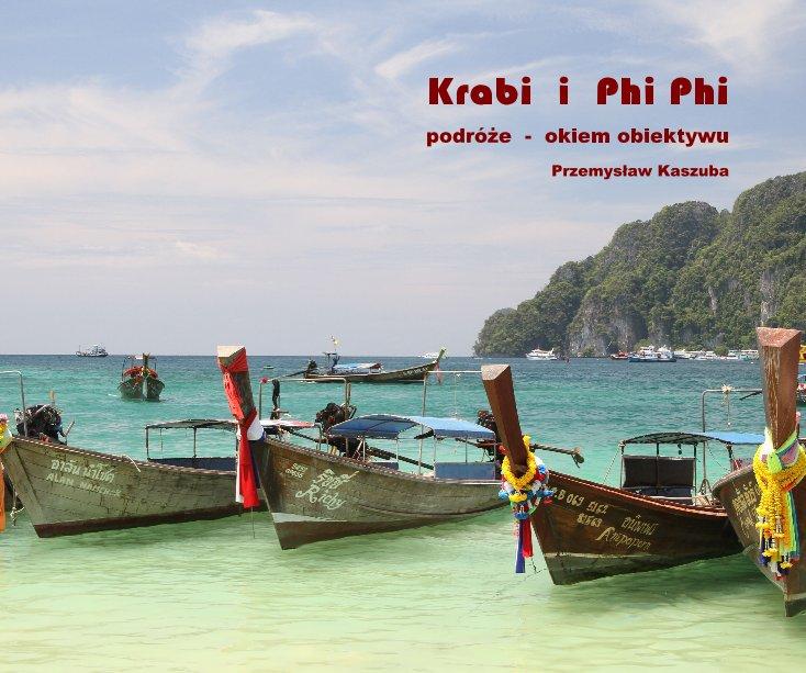 View Krabi i Phi Phi by Przemysław Kaszuba