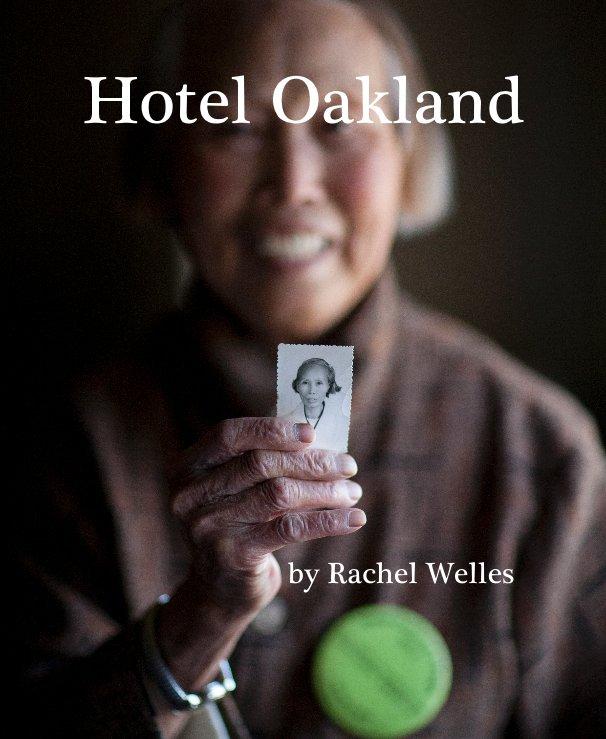 View Hotel Oakland by Rachel Welles