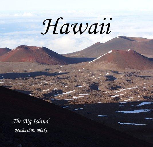 View Hawaii by Michael D. Blake