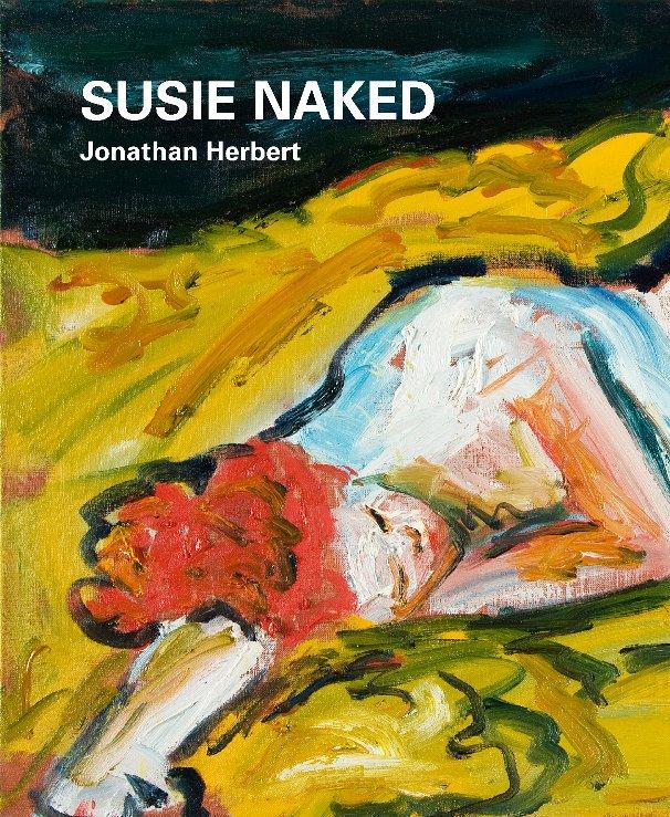 View SUSIE NAKED by Jonathan Herbert